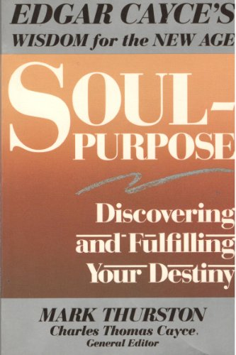 9780062508584: Soul-Purpose: Discovering and Fulfilling Your Destiny