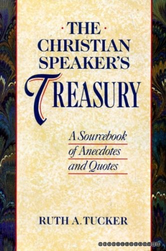 9780062508621: The Christian Speakers Treasury: A Sourcebook of Anecdotes and Quotes