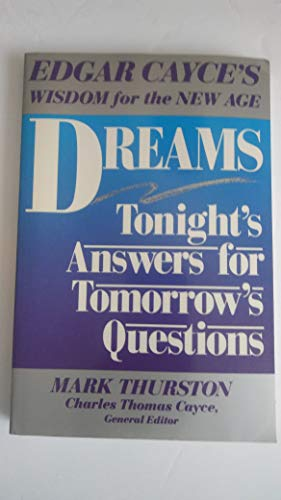 9780062508645: Dreams: Tonight's Answers for Tomorrows Questions (Edgar Cayce's Wisdom for the New Age)