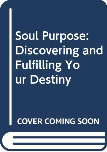 9780062508690: Soul Purpose: Discovering and Fulfilling Your Destiny (Harper Audio Cassette)