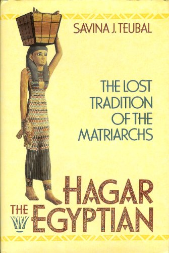 9780062508720: Hagar the Egyptian: The Lost Tradition of the Matriarchs