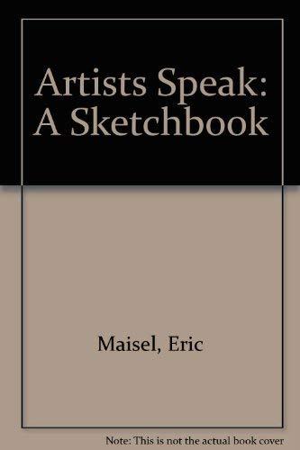 9780062508805: Artists Speak: A Sketchbook