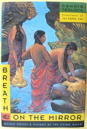 9780062509000: Breath on the Mirror: Mythic Voices & Visions of the Living Maya