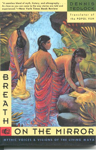 9780062509017: Breath on the Mirror: Mythic Voices & Visions of the Living Maya