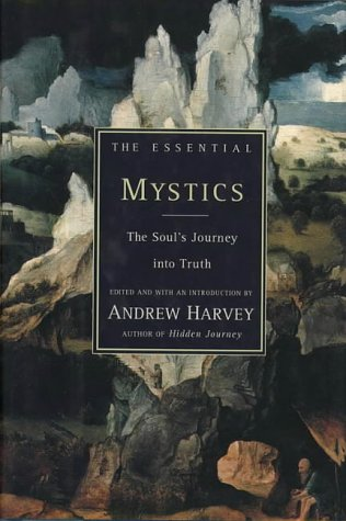 9780062509048: The Essential Mystics: The Soul's Journey into Truth