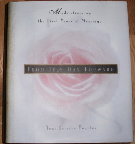 9780062509161: From This Day Forward: Meditations on the First Years of Marriage