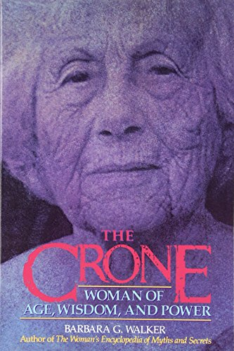 9780062509345: The Crone: Woman of Age, Wisdom, and Power