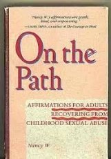 On the Path: Affirmations for Adults Recovering from Childhood Sexual Abuse: W. Nancy