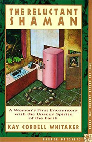 9780062509437: The Reluctant Shaman: A Woman's First Encounters with the Unseen Spirits of the Earth