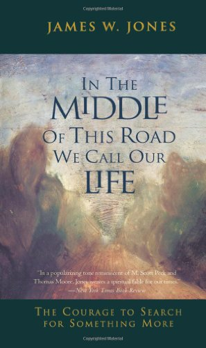 9780062509611: In the Middle of This Road We Call Our Life: The Courage to Search for Something More