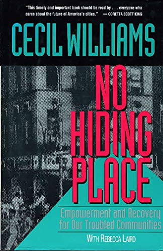 No Hiding Place: Empowerment and Recovery for Our Troubled Communities: Williams, Cecil, 1929- ...