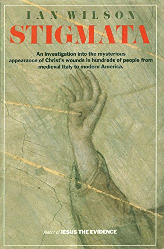 9780062509741: Stigmata: An Investigation into the Mysterious Appearance of Christ's Wounds in Hundreds of People from Medieval Italy to Modern America