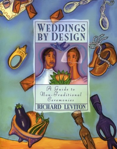 9780062510075: Weddings by Design: Guide to Non-Traditional Ceremonies, A