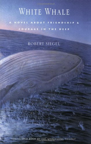 9780062510174: White Whale: Novel About Friendship and Courage in the Deep, A