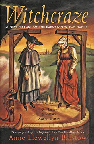 Witchcraze: A New History of the European Witch Hunts