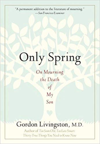 9780062510600: Only Spring: On Mourning the Death of My Son
