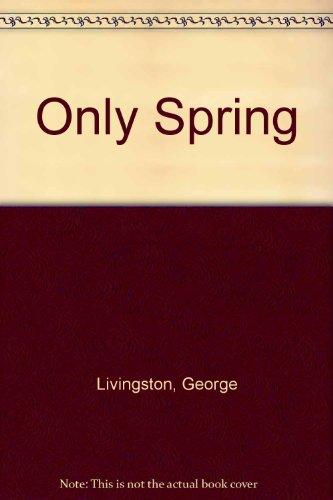 9780062510617: Only Spring: On Mourning the Death of My Son