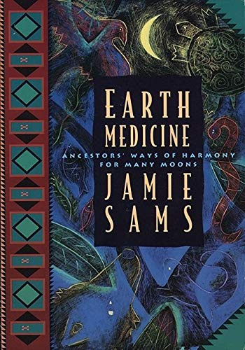 9780062510631: Earth Medicine: Ancestors' ways of Harmony for Many Moons (Healing Arts)