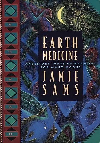 9780062510631: Earth Medicine: Ancestors' ways of Harmony for Many Moons