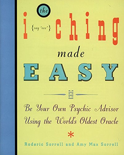 9780062510730: I Ching Made Easy: Be Your Own Psychic Advisor Using the World's Oldest Oracle