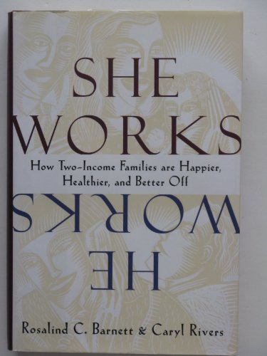 9780062510808: She Works/He Works: How Two-Income Families Are Happier, Healthier, and Better-Off