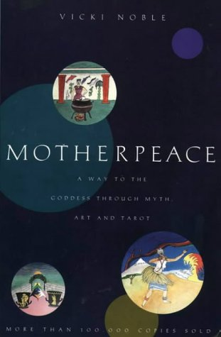 9780062510853: Motherpeace: A Way to the Goddess Through Myth, Art and Tarot