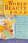 9780062510921: The World Beauty Book: How We Can All Look and Feel Wonderful Using the Natural Beauty Secrets of Women of Color