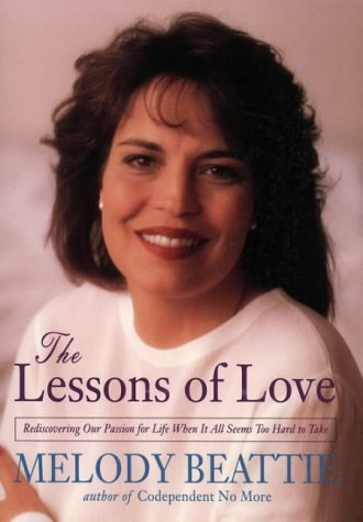 9780062511041: The Lessons Of Love - Rediscovering Our Passion For Life When It All Seems Too Hard To Take