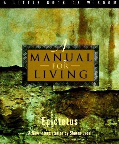 9780062511119: A Manual for Living (A Little Book of Wisdom)