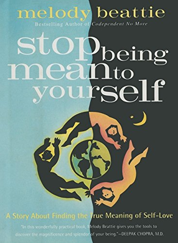 9780062511195: Stop Being Mean To Yourself: A Story About Finding the True Meaning of Self-Love