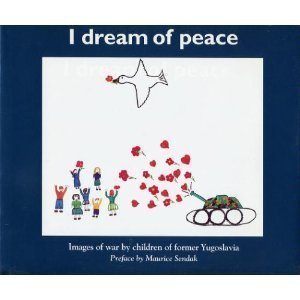 9780062511287: I Dream of Peace: Images of War by Children of Former Yugoslavia