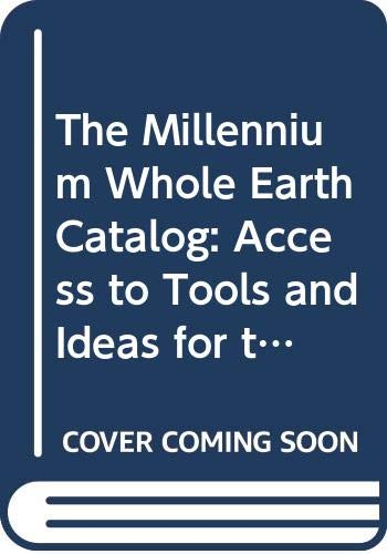 9780062511416: The Millennium Whole Earth Catalog: Access to Tools and Ideas for the Twenty-First Century