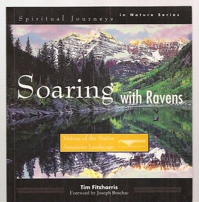 9780062511423: Soaring With Ravens: Visions of the Native American Landscape (Spiritual Journeys in Nature)