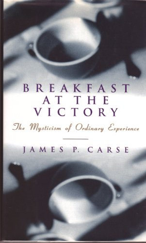 9780062511706: Breakfast at the Victory: The Mysticism of Ordinary Experience