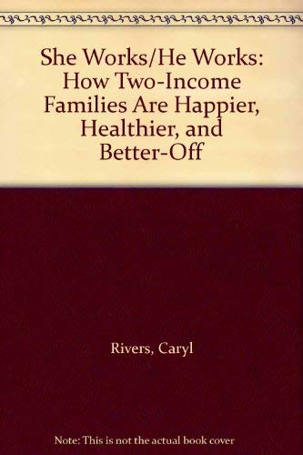 9780062511898: She Works/He Works: How Two-Income Families Are Happier, Healthier, and Better-Off
