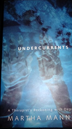 9780062512321: UNDERCURRENTS: A THERAPIST'S RECKONING WITH DEPRESSION.