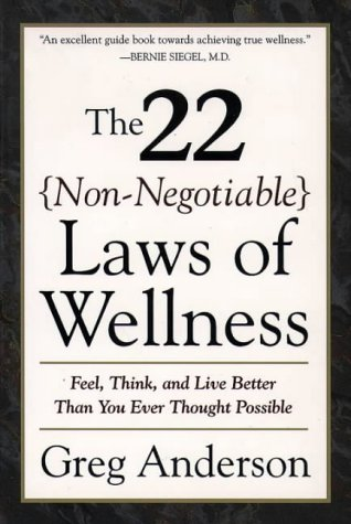 9780062512383: The 22 {Non-Negotiable} Laws of Wellness: Feel, Think and Live Better Than You Ever Thought Possible