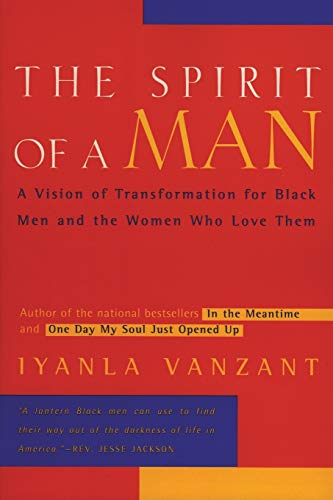 9780062512390: The Spirit of a Man: A Vision of Transformation for Black Men and the Women Who Love Them