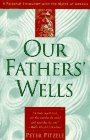 9780062512406: Our Fathers' Wells: A Personal Encounter With the Myths of Genesis
