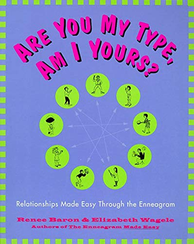 9780062512482: Are You My Type, Am I Yours? : Relationships Made Easy Through The Enneagram