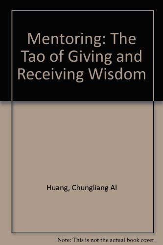 9780062512512: Mentoring: The Tao of Giving and Receiving Wisdom