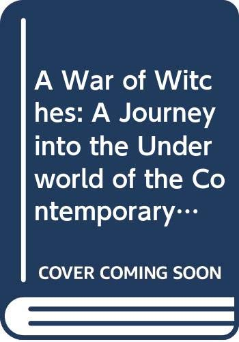 9780062512659: A War of Witches : Journey into the World of the Contemporary Aztecs