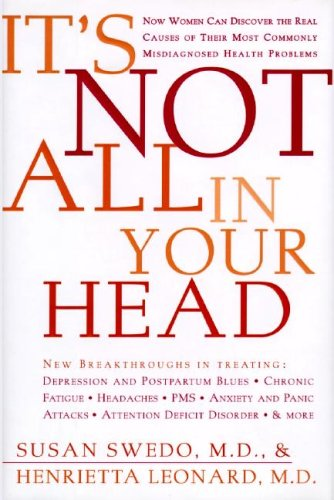 9780062512864: It's Not All in Your Head: Now Women Can Discover the Real Causes of Their Most Commonly Misdiagnosed Health Problems