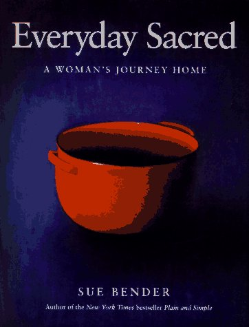 Everyday Sacred: A Woman's Journey Home (SIGNED)