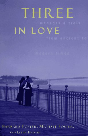 9780062512956: Three in Love: Menages a Trois from Ancient to Modern Times
