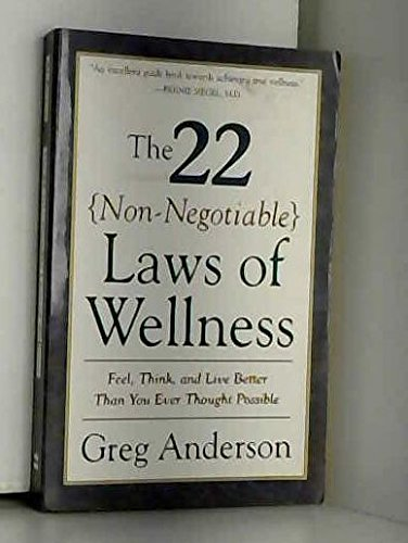 9780062512994: The 22 Non-negotiable Laws of Wellness : Feel, Think, and Live Better Than You Ever Thought Possible