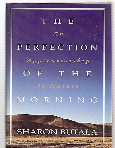9780062513038: The Perfection of the Morning: An Apprenticeship in Nature