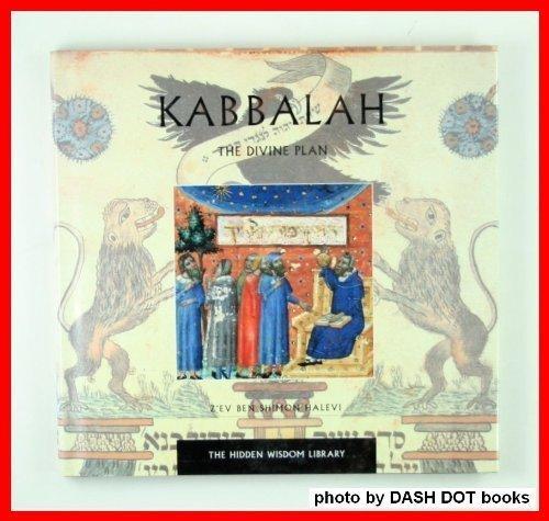 Kabbalah: The Divine Plan (The Hidden Wisdom: Halevi, Z'Ev Ben