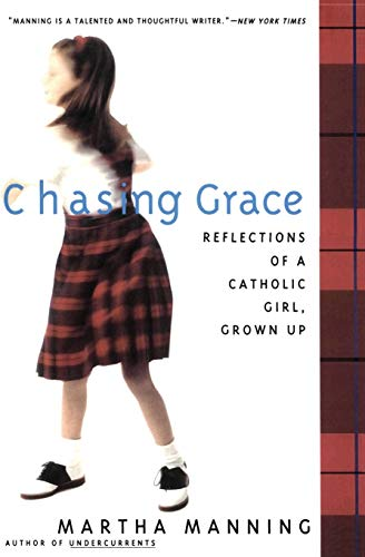 9780062513120: Chasing Grace: Reflections of a Catholic Girl, Grown Up