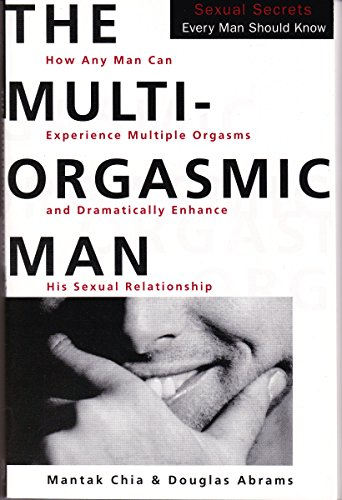 9780062513359: The Multi-Orgasmic Man: Sexual Secrets Every Man Should Know